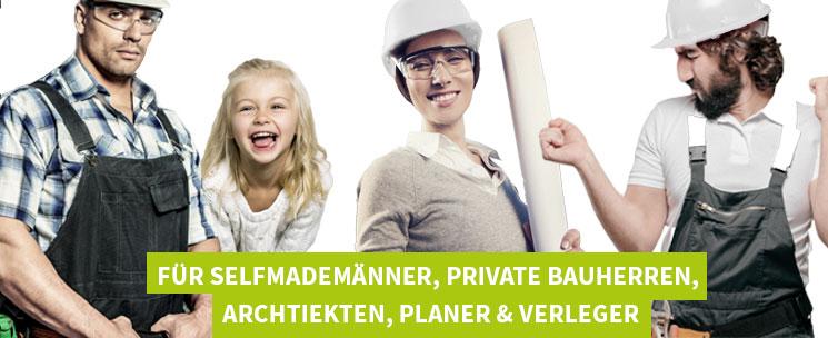 Für Selfmademänner, private Bauherren, Archtiekten, Planer & Verleger